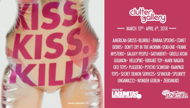 Clutter Gallery Presents: Kiss. Kiss. Kill!