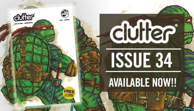 Clutter Magazine Issue 34 - TMNT - Available NOW!