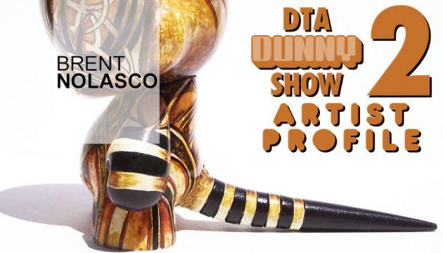 DTA Dunny Show 2 Artist Profile: Brent Nolasco