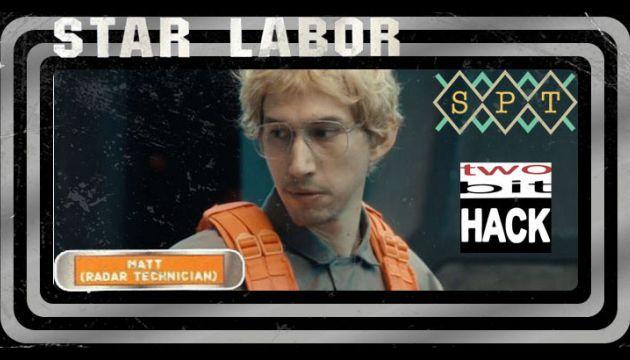 Scott Tolleson & 2bitHACK's Star Labor: Matt the Radar Technician