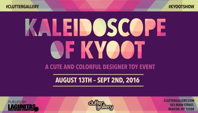Clutter Gallery Presents: Kaleidoscope of Kyoot