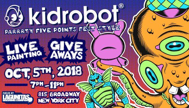 Friday, October 5th 7pm-11pm Kidrobot Parrrty Five Points Fest Style!