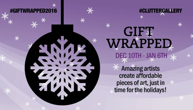 Clutter Gallery: UPCOMING EXHIBITION: Gift Wrapped 2016