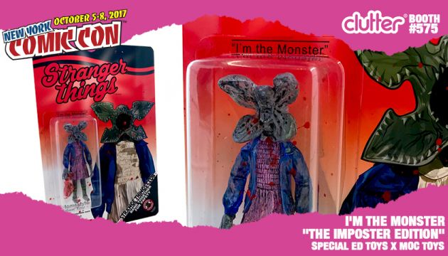 "NYCC 17 EXCLUSIVE: Bootlegg's Stranger Things Brand: I'm The Monster ""The Imposter Edition"" by Special Ed Toys X MOC Toys"