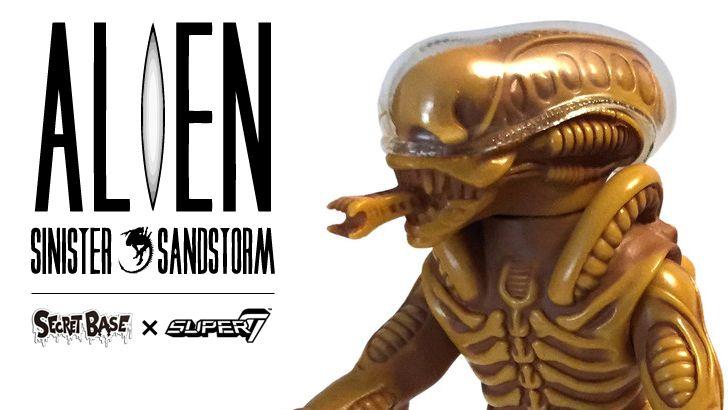 """Secret Base × Super7's """"Alien (Sinister Sandstorm)""""Edition!"""