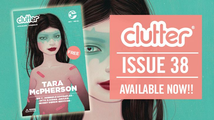Clutter Magazine Issue 38 with Tara McPherson Available Now!