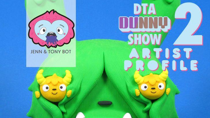 DTA Dunny Show 2 Artist Profile: Jenn & Tony Bot