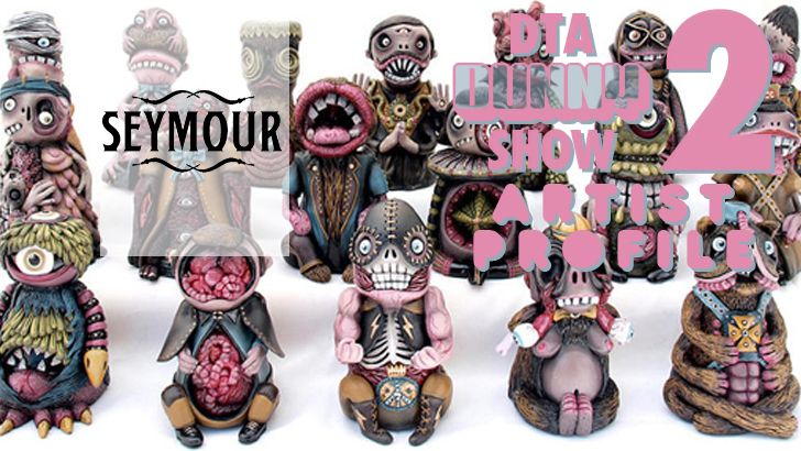 DTA Dunny Show 2 Artist Profile: Seymour