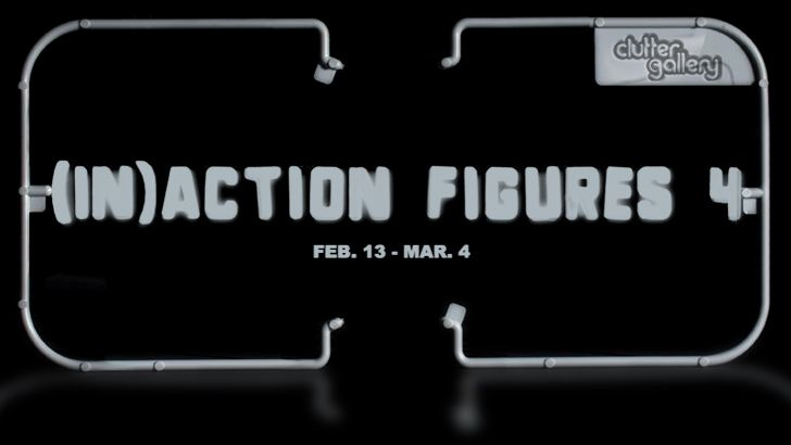 (In)Action Figures 4 exhibition at The Clutter Gallery!