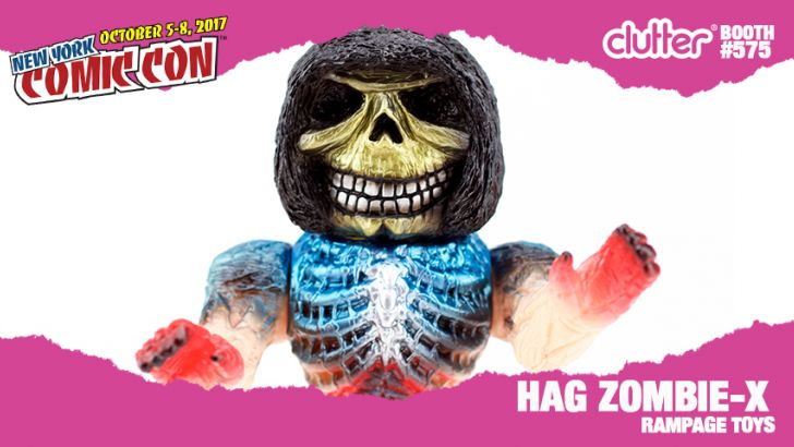 NYCC 17 EXCLUSIVE: Clutter Exclusive Hag Zombie X