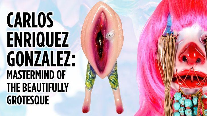 Carlos Enriquez Gonzalez: Mastermind of the Beautifully Grotesque
