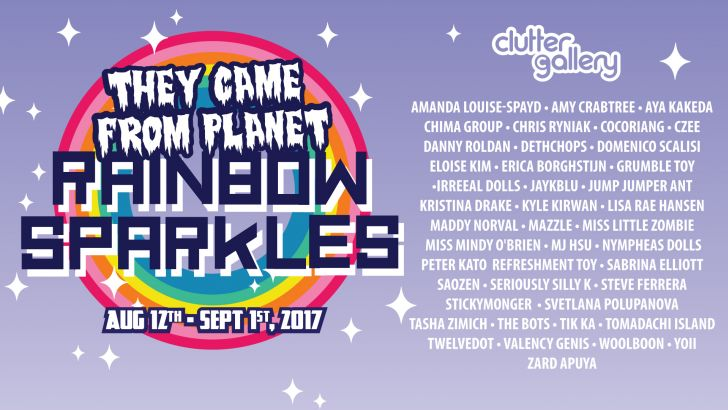 Clutter Gallery Presents: They Came from Planet Rainbow Sparkles!
