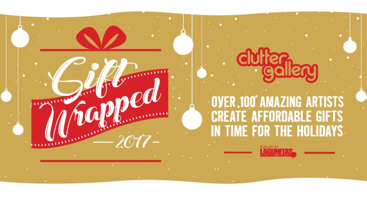 Clutter Gallery Presents: Gift Wrapped 2017!