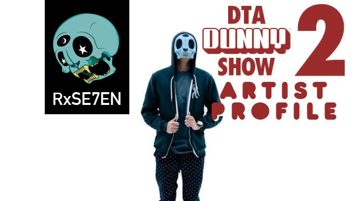 DTA Dunny Show 2 Artist Profile: RxSEVEN