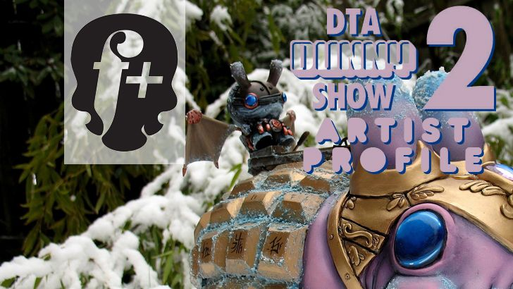 DTA Dunny Show 2 Artist Profile: fplus