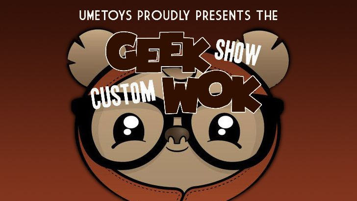 UME Toys & DKE Toys Present The Custom GeekWok Show at DCon!