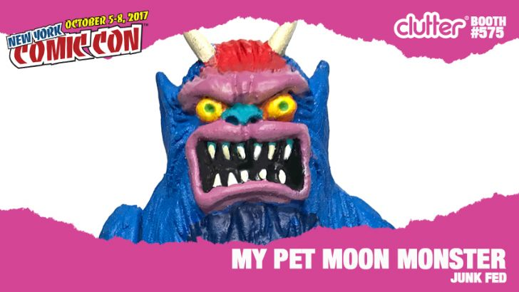 NYCC 17 EXCLUSIVE: My Pet Moon Monster by Junk Fed.
