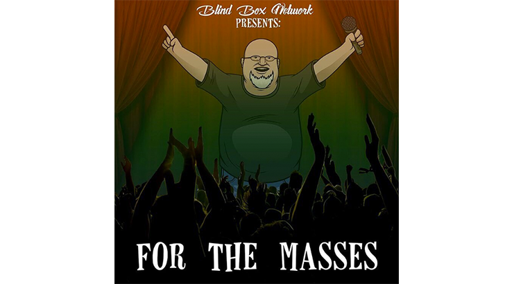 For The Masses Presented by Blindbox Network